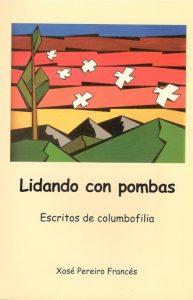 Lidando con pombas. (2009)